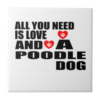 ALL YOU NEED IS LOVE POODLE DOGS DESIGNS TILE
