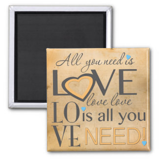 All you need is Love Square Magnet