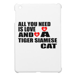 ALL YOU NEED IS LOVE TIGER SIAMESE CAT DESIGNS iPad MINI COVER