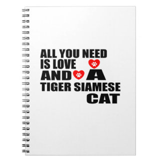 ALL YOU NEED IS LOVE TIGER SIAMESE CAT DESIGNS SPIRAL NOTEBOOK