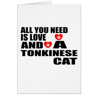 ALL YOU NEED IS LOVE TONKINESE CAT DESIGNS CARD