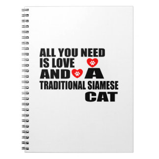 ALL YOU NEED IS LOVE TRADITIONAL SIAMESE CAT DESIG NOTEBOOK