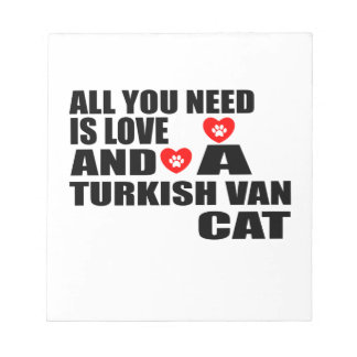 ALL YOU NEED IS LOVE TURKISH VAN CAT DESIGNS NOTEPAD