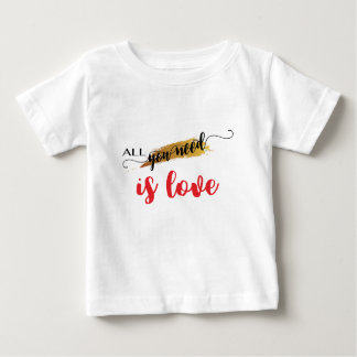 All-you-need-is-Love Valentine Baby T-Shirt