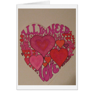 All You Need is Love Valentine! Card