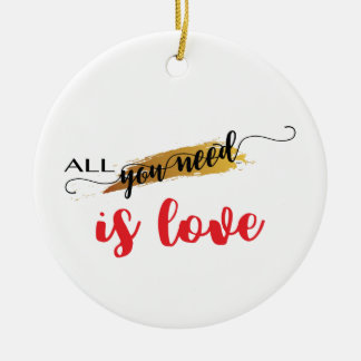 All-you-need-is-Love Valentine Ceramic Ornament