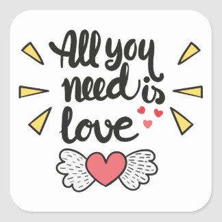 All you need is love Valentine's Quote Square Sticker