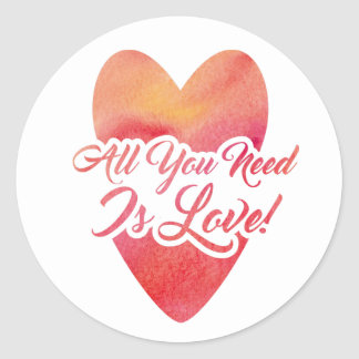 All You Need Is Love Watercolor Design Classic Round Sticker