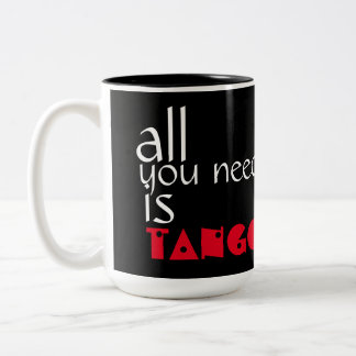 All you need is Tango Quote Two-Tone Coffee Mug