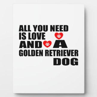 All You Need Love GOLDEN RETRIEVER Dogs Designs Plaque