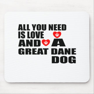 All You Need Love GREAT DANE Dogs Designs Mouse Pad