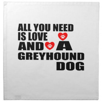 All You Need Love GREYHOUND Dogs Designs Napkin