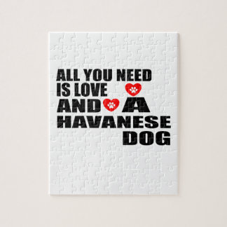 All You Need Love HAVANESE Dogs Designs Jigsaw Puzzle