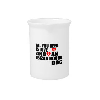 All You Need Love IBIZAN HOUND Dogs Designs Pitcher