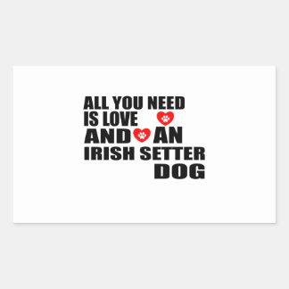 All You Need Love IRISH SETTER Dogs Designs Rectangular Sticker