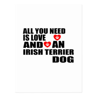 All You Need Love IRISH TERRIER Dogs Designs Postcard
