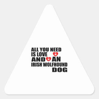 All You Need Love IRISH WOLFHOUND Dogs Designs Triangle Sticker