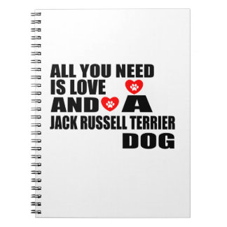 All You Need Love JACK RUSSELL TERRIER Dogs Design Notebook
