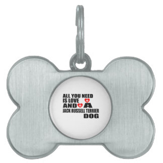 All You Need Love JACK RUSSELL TERRIER Dogs Design Pet Tag