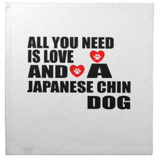 All You Need Love JAPANESE CHIN Dogs Designs Napkin