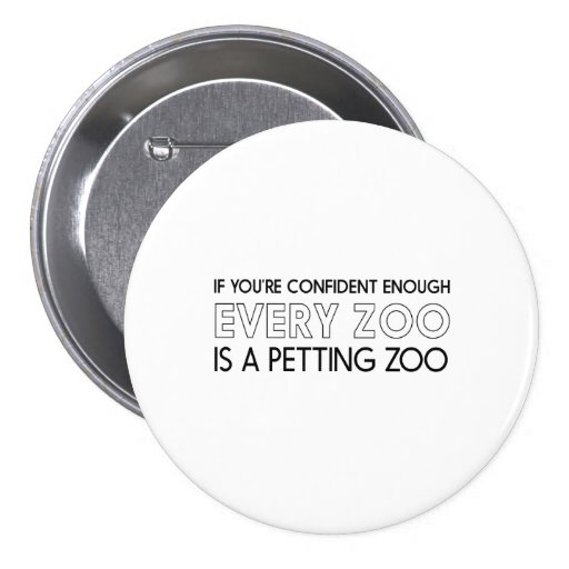All Zoos are Petting Zoos Pinback Button