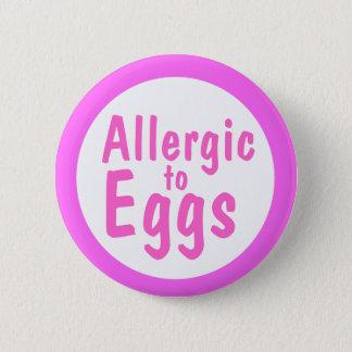 Allergic to eggs 6 cm round badge