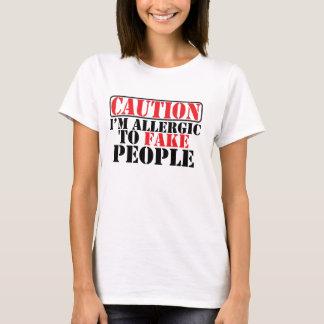 Allergic to Fake People T-Shirt