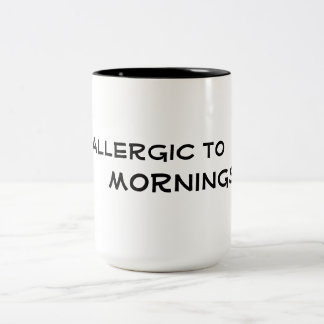 allergic to mornings  funny coffee mug design
