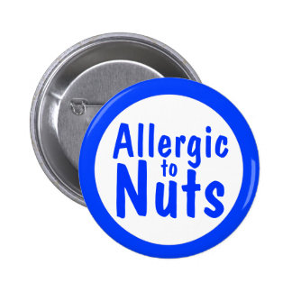 Allergic to nuts 6 cm round badge