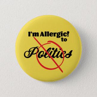 Allergic to Politics 6 Cm Round Badge