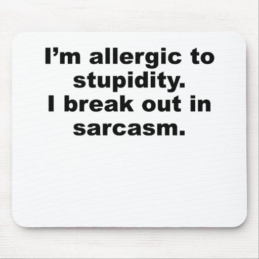 Allergic To Stupidity Mousepad