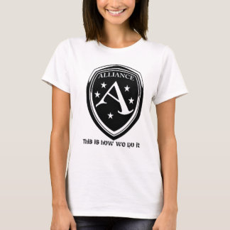 Alliance this is how we do it T-Shirt
