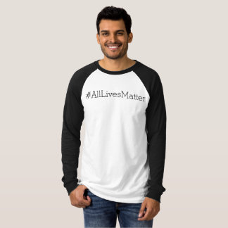 #ALLLIVESMATTER T-Shirt