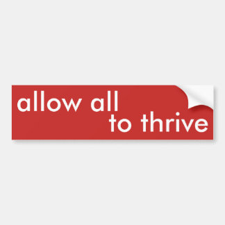 allow all to thrive bumper sticker