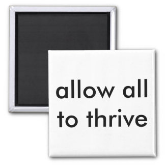 allow all to thrive square magnet