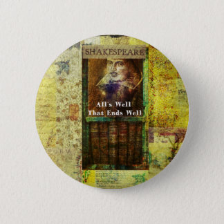 All's Well That Ends Well - Shakespeare Quote 6 Cm Round Badge