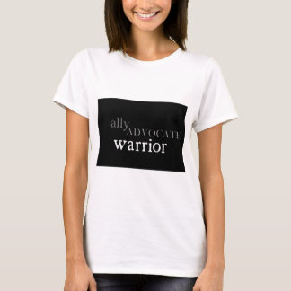 Ally, advocate, warrior t-shirt