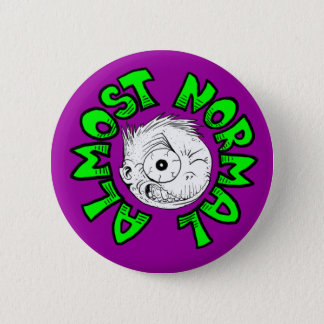 Almost Normal 6 Cm Round Badge