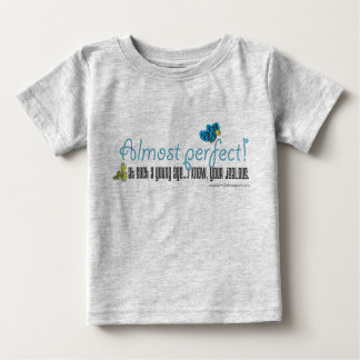 Almost Perfect Baby T-Shirt