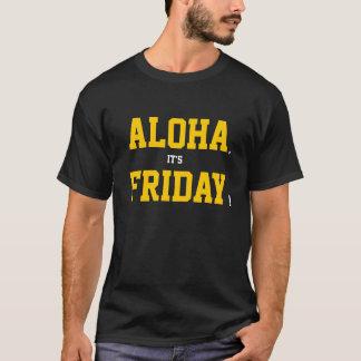 Aloha, It's Friday! T-Shirt