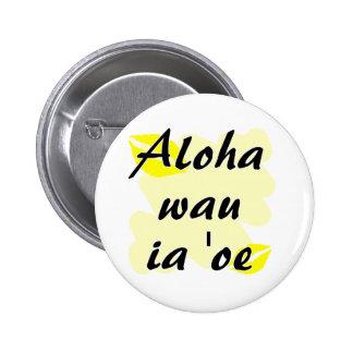 Aloha wau ia 'oe - Hawaiian I love you 6 Cm Round Badge