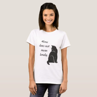 Alone does not mean lonely shirt