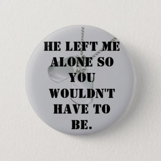 Alone for you 6 cm round badge