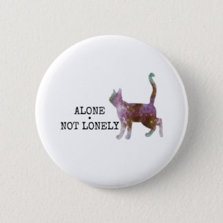 Alone NOT Lonely 6 Cm Round Badge