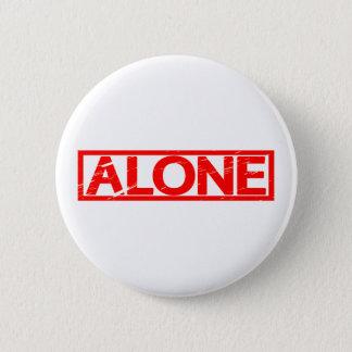 Alone Stamp 6 Cm Round Badge