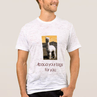 Alpaca your bags for you. T-Shirt