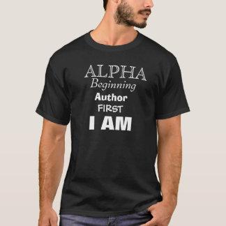 ALPHA, Beginning, Author, FIRST, I AM T-Shirt