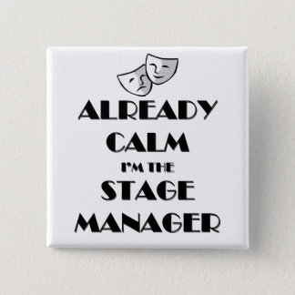 Already Calm I'm the Stage Manager 15 Cm Square Badge
