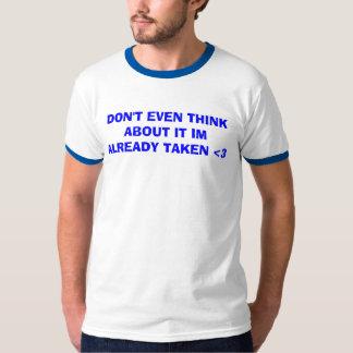 ALREADY TAKEN <3 T-Shirt