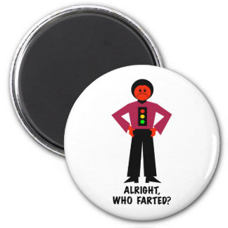 Alright, Who Farted? Magnet
